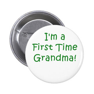 Im a First Time Grandma 6 Cm Round Badge
