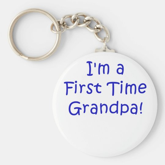 Im a First Time Grandpa Basic Round Button Key Ring