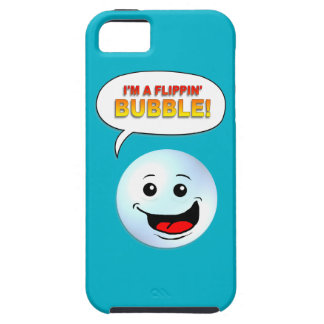 I'm a Flippin' Bubble! iPhone 5 Covers