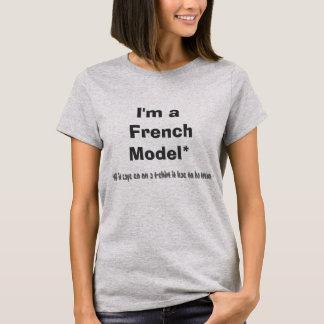 I'm a  French Model* *If it says so on a t-shirt-- T-Shirt