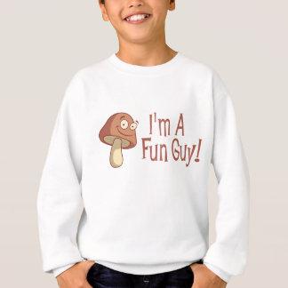 I'm A Fun Guy! Sweatshirt