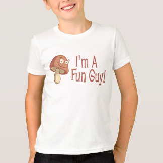 I'm A Fun Guy! T-Shirt