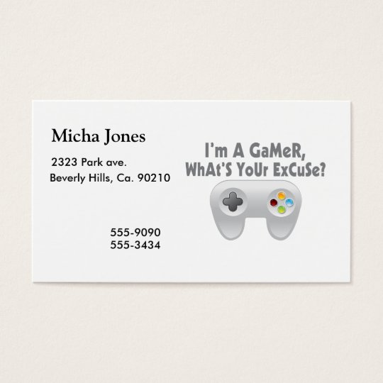 I'm A Gamer What's Your Excuse Business Card