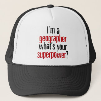 I'm a Geographer What's Your Superpower? Trucker Hat