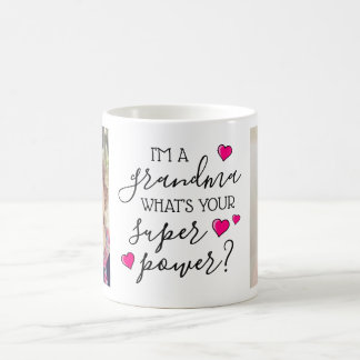 I'm A Grandma, What's Your Super Power? Coffee Mug