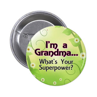 I'm a Grandma... What's Your Superpower Pins