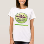 I'm a Grandma... What's Your Superpower T-Shirt