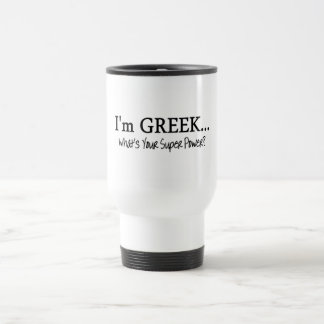 Im A Greek Whats Your Super Power Stainless Steel Travel Mug