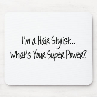 Im A Hair Stylist Whats Your Super Power Mouse Pad
