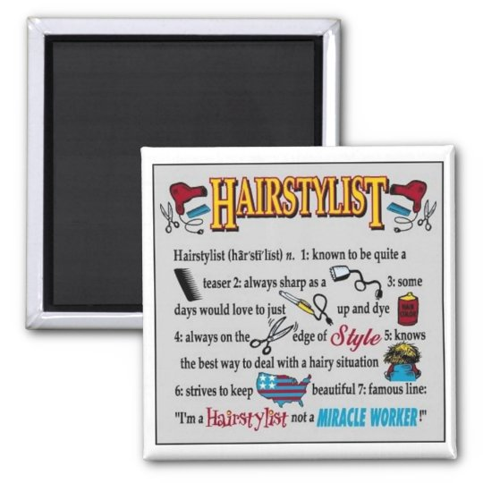 I'm a hairstylist, not a miracle worker! square magnet