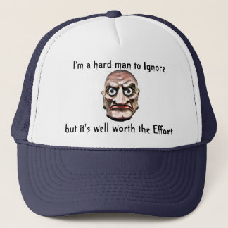 I'm a hard man to Ignore, Trucker Hat