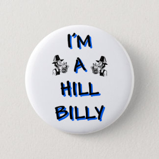 I'm a hillbilly 6 cm round badge