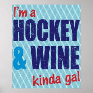 I'm A Hockey & Wine Kinda Gal Poster