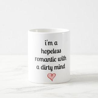 i'm a hopeless romantic with a dirty mind coffee mug