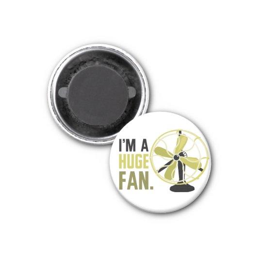 I'm a Huge Fan. 3 Cm Round Magnet