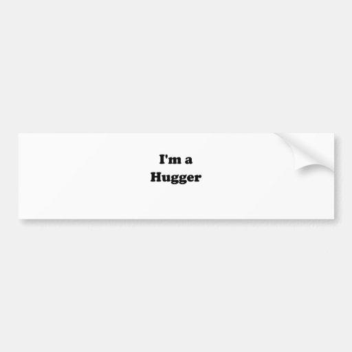Im a Hugger Bumper Stickers