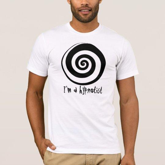 I'm a hypnotist T-Shirt