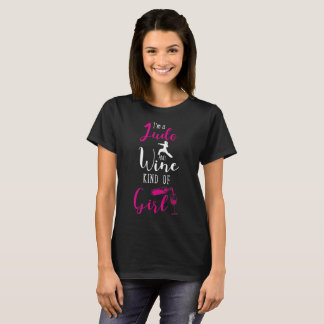I'm a Judo and Wine Kind of Girl Martial Arts T-Shirt