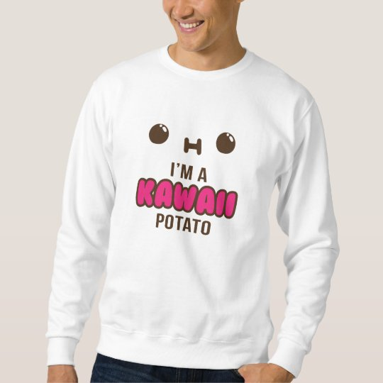 I'm A Kawaii Potato Sweatshirt