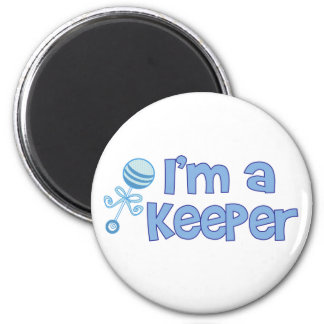 I'm a keeper (new baby boy) 6 cm round magnet