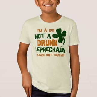 I'm A Kid Not A Drunk Leprechaun Please Don't Toss T-Shirt