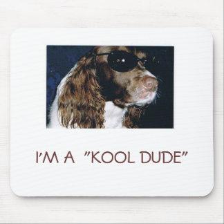"I'M A  ""KOOL DUDE"" MOUSE PAD"
