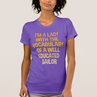 I'm a lady with the vocabulary of a sailor T-Shirt