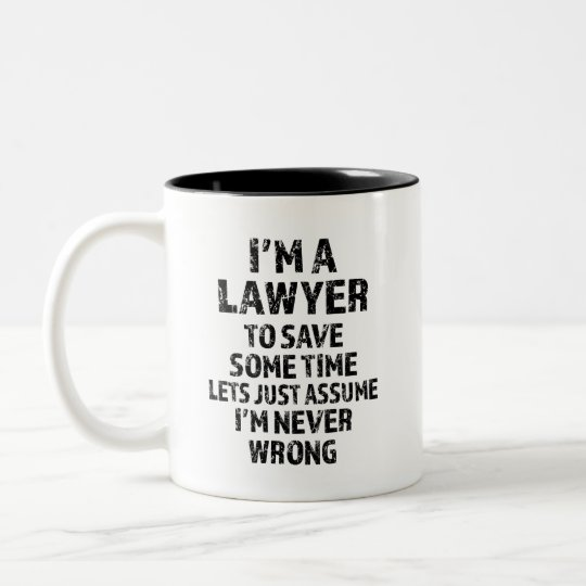 I'm a Lawyer - Funny saying coffee mug