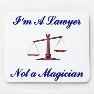 I'm a Lawyer Not a Magician Mousepad
