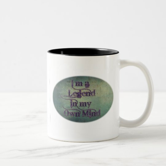I'm A Legend in my Own Mind Two-Tone Coffee Mug