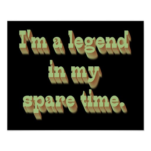 I'm a Legend in My Spare Time Poster