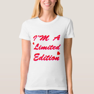 I'M A Limited Edition T-Shirt
