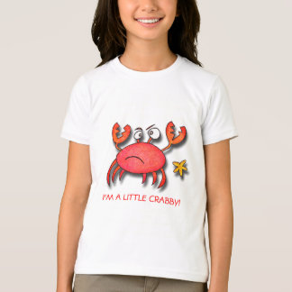 I'm A Little Crabby! T-Shirt