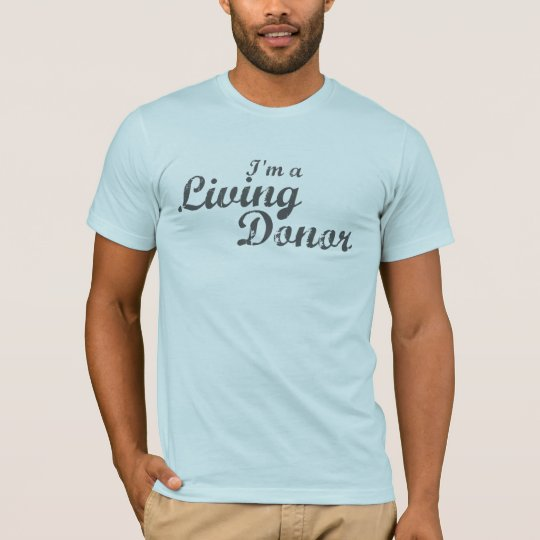 I'm A Living Donor - Distressed Grey T-Shirt