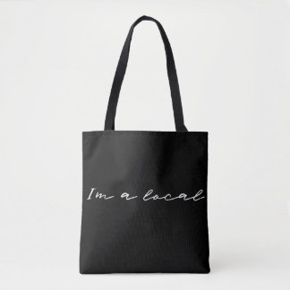 I'm a Local Tote Bag