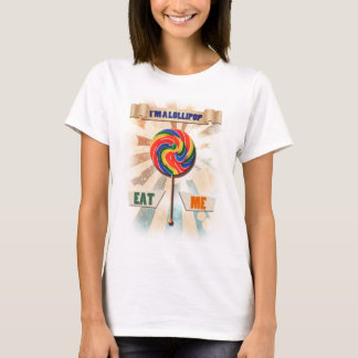I'm a lollipop T-Shirt