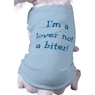 I'm a Lover Not a Biter Dog Shirt (Blue)