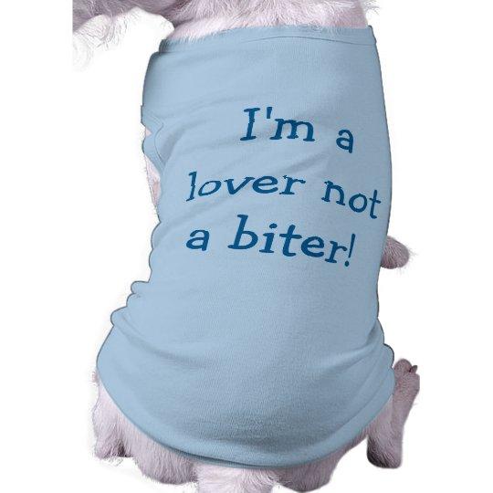 I'm a Lover Not a Biter Dog Shirt