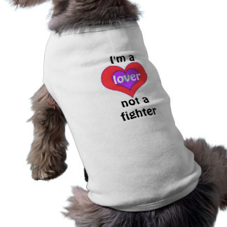 I'm a Lover Not a Fighter pet tshirt