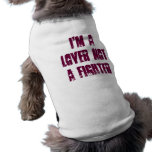 I'm a lover not a fighter sleeveless dog shirt