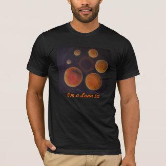 I'm A Luna Tic T Shirt