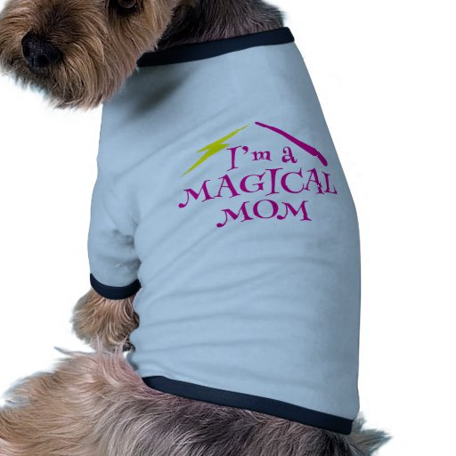 I'm a MAGICAL Mom! with wizard wand Pet T Shirt
