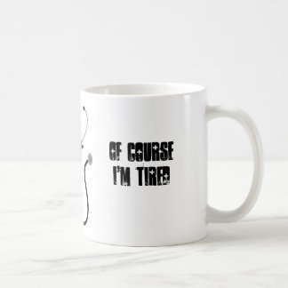 I'm a medical student. Of course I'm tired Basic White Mug