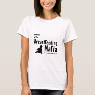 I'm a member of the breastfeeding mafia T-Shirt