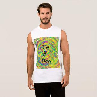 I'm A Mess Sleeveless Shirt