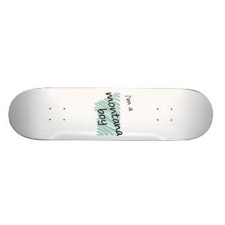I'm a Montana Boy Custom Skate Board