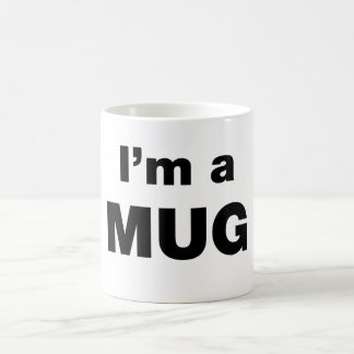 I'm a  MUG