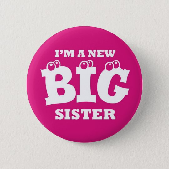 I'm a New Big Sister Button Badge