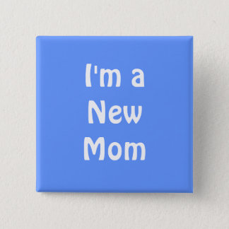 I'm a New Mom. Blue. 15 Cm Square Badge