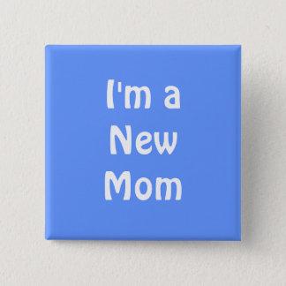 I'm a New Mom. Blue. 15 Cm Square Badge